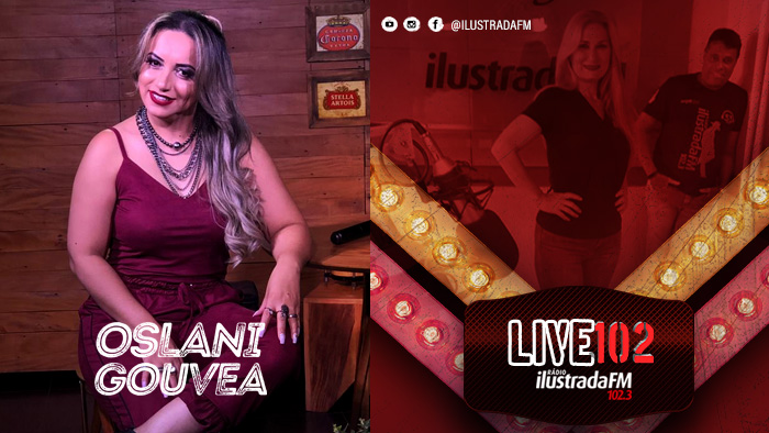 Live102 com Oslani Gouvea